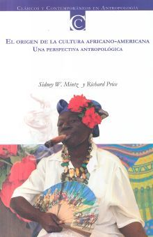 ORIGEN DE LA CULTURA AFRICANO AMERICANA. UNA PERSPECTIVA ANTROPOLOGICA