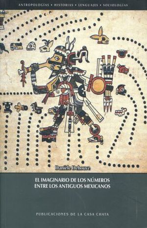 IMAGINARIO DE LOS NUMEROS ENTRE LOS ANTIGUOS MEXICANOS, EL