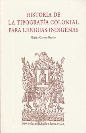 HISTORIA DE LA TIPOGRAFIA COLONIAL PARA LENGUAS INDIGENAS