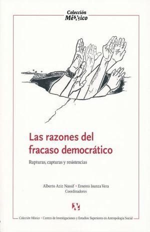 RAZONES DEL FRACASO DEMOCRATICO, LAS. RUPTURAS CAPTURAS Y RESISTENCIAS