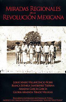 MIRADAS REGIONALES DE LA REVOLUCION MEXICANA
