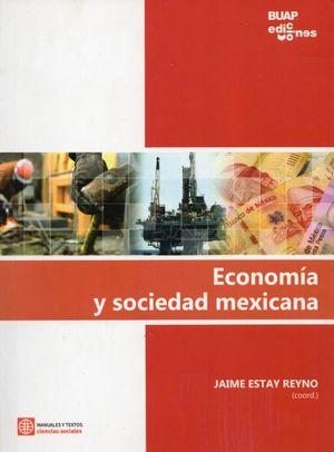 ECONOMIA Y SOCIEDAD MEXICANA