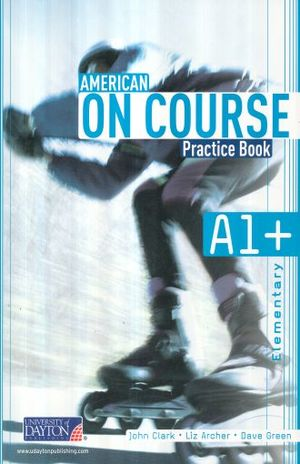 AMERICAN ON COURSE A1+ ELEMENTARY. PRACTICE BOOK