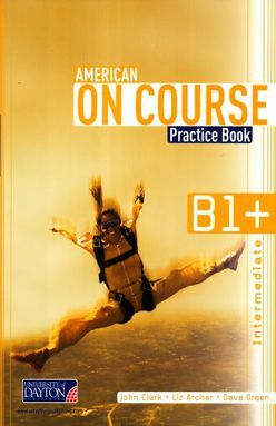 AMERICAN ON COURSE B1+ PRACTICE BOOK