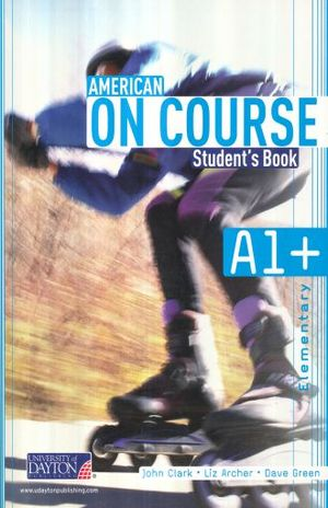 AMERICAN ON COURSE A1+ ELEMENTARY. STUDENTS BOOK (INCLUYE CD)