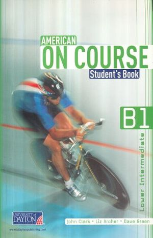 AMERICAN ON COURSE B1 LOWER INTERMEDIATE STUDENTS BOOK (INCLUYE CD)