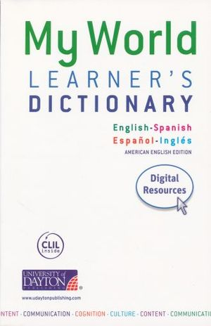 MY WORLD LEARNERS DICTIONARY. ENGLISH - SPANISH / ESPAÑOL - INGLES (AMERICAN ENGLISH EDITION)