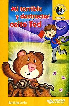 MI TERRIBLE Y DESTRUCTOR TED