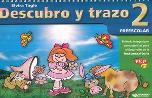 DESCUBRO Y TRAZO 2. PREESCOLAR / 2 ED.