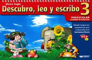 DESCUBRO LEO Y ESCRIBO 3 CUADERNO DE EJERCICIOS. PREESCOLAR