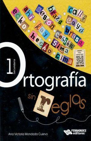 ORTOGRAFIA SIN REGLAS 1. SECUNDARIA