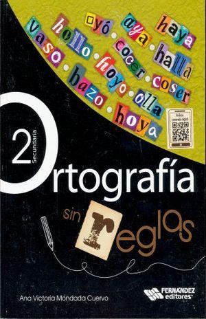 ORTOGRAFIA SIN REGLAS 2. SECUNDARIA