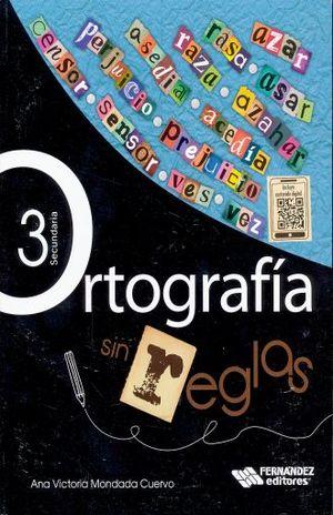 ORTOGRAFIA SIN REGLAS 3. SECUNDARIA
