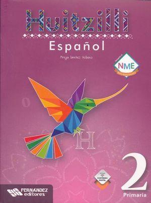 ESPAÑOL 2 SERIE HUITZILLI PRIMARIA (INCLUYE CD) (NUEVO MODELO EDUCATIVO)
