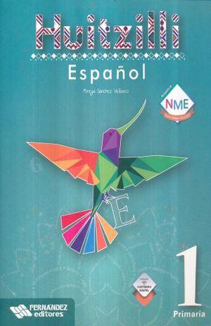 ESPAÑOL 1 SERIE HUITZILLI PRIMARIA (INCLUYE CD) (NUEVO MODELO EDUCATIVO)