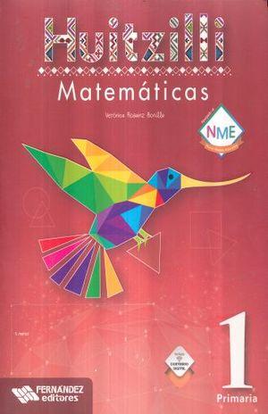 MATEMATICAS 1 SERIE HUITZILLI PRIMARIA (INCLUYE CD) (NUEVO MODELO EDUCATIVO)