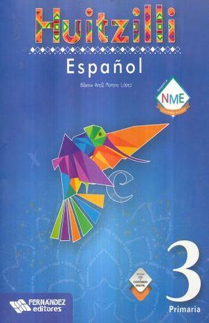 ESPAÑOL 3 SERIE HUITZILLI PRIMARIA (INCLUYE CD) (NUEVO MODELO EDUCATIVO)