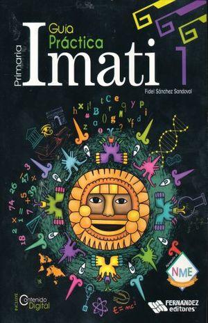 GUIA PRACTICA IMATI 1 PRIMARIA (INCLUYE CD) (NUEVO MODELO EDUCATIVO)