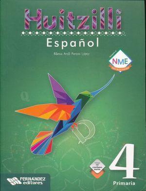 ESPAÑOL 4 SERIE HUITZILLI PRIMARIA (INCLUYE CD) (NUEVO MODELO EDUCATIVO)