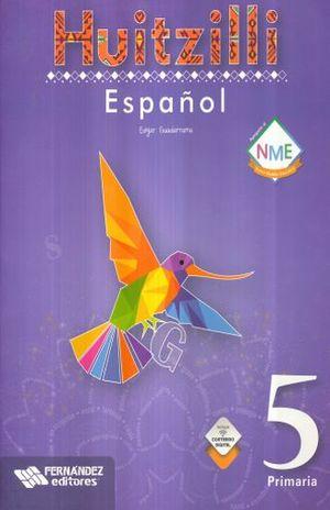 ESPAÑOL 5 SERIE HUITZILLI PRIMARIA (INCLUYE CD) (NUEVO MODELO EDUCATIVO)