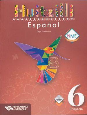ESPAÑOL 6 SERIE HUITZILLI PRIMARIA (INCLUYE CD) (NUEVO MODELO EDUCATIVO)