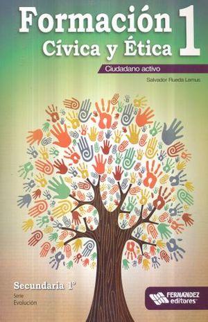 FORMACION CIVICA Y ETICA 1 CIUDADANO ACTIVO SERIE EVOLUCION SECUNDARIA
