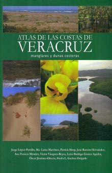 ATLAS DE LAS COSTAS DE VERACRUZ. MANGLARES Y DUNAS COSTERAS