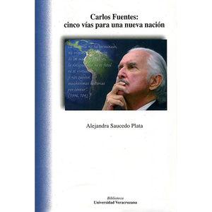 Carlos Fuentes. Cinco vías para una nueva nación