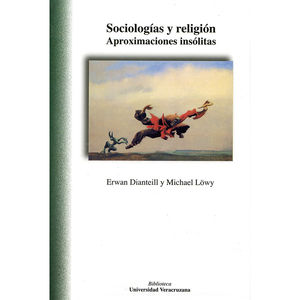 SOCIOLOGIAS Y RELIGION. APROXIMACIONES INSOLITAS