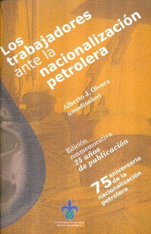 TRABAJADORES ANTE LA NACIONALIZACION PETROLERA, LOS
