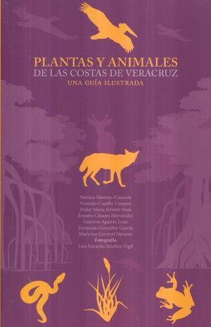 PLANTAS Y ANIMALES DE LAS COSTAS DE VERACRUZ. UNA GUIA ILUSTRADA