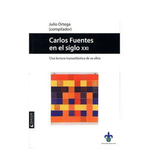 CARLOS FUENTES EN EL SIGLO XXI. UNA LECTURA TRANSATLANTICA DE SU OBRA