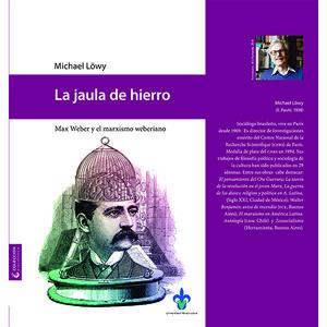 La jaula de Hierro. Max Weber y el marxismo weberiano