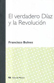 VERDADERO DIAZ Y LA REVOLUCION, EL