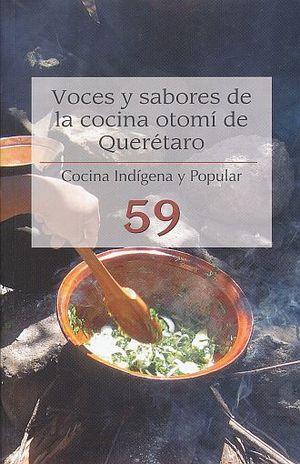 VOCES Y SABORES DE LA COCINA OTOMI DE QUERETARO. COCINA INDIGENA Y POPULAR / NO. 59