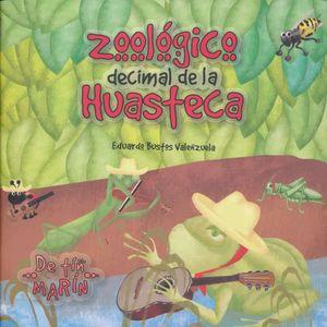 ZOOLOGICO DECIMAL DE LA HUASTECA / 2 ED.