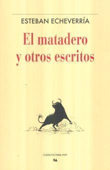 MATADERO Y OTROS ESCRITOS, EL