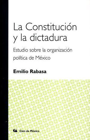 CONSTITUCION Y  LA DICTADURA, LA. ESTUDIO SOBRE LA ORGANIZACION POLITICA EN MEXICO / 2 ED.