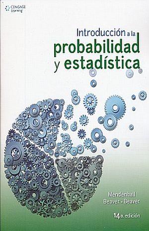 INTRODUCCION A LA PROBABILIDAD Y ESTADISTICA / 14 ED.