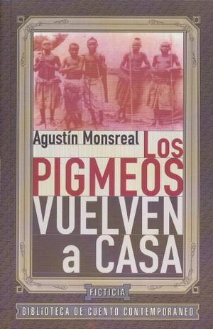 PIGMEOS VUELVEN A CASA, LOS