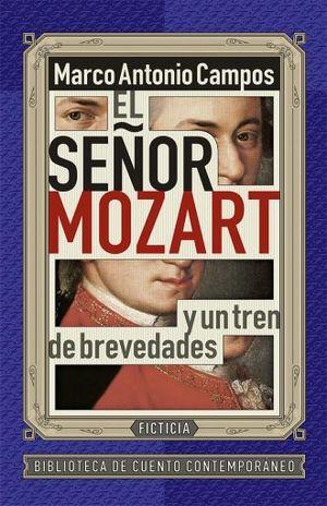 SEÑOR MOZART Y UN TREN DE BREVEDADES, EL