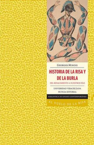 HISTORIA DE LA RISA Y DE LA BURLA. DEL RENACIMIENTO A NUESTROS DIAS