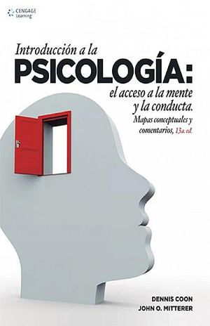 INTRODUCCION A LA PSICOLOGIA. EL ACCESO A LA MENTE Y A LA CONDUCTA / 13 ED.