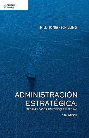 ADMINISTRACION ESTRATEGICA. TEORIA Y CASOS / 11 ED.