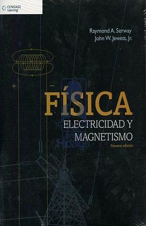 FISICA ELECTRICIDAD Y MAGNETISMO / 9 ED.
