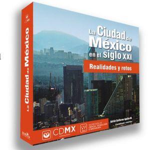 CIUDAD DE MEXICO EN EL SIGLO XXI, LA. REALIDADES Y RETOS / PD.
