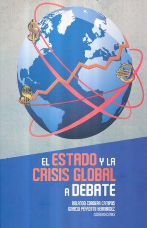 ESTADO Y LA CRISIS GLOBAL A DEBATE, EL
