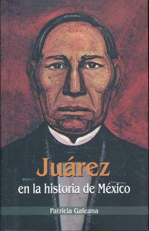 JUAREZ EN LA HISTORIA DE MEXICO