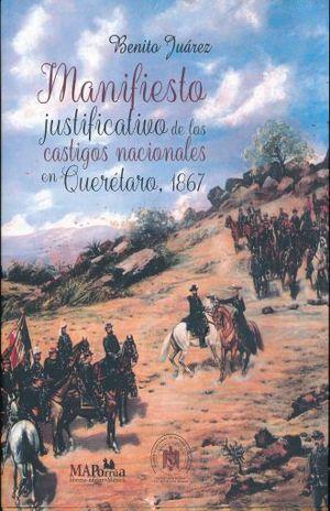 MANIFIESTO JUSTIFICATIVO DE LOS CASTIGOS NACIONALES EN QUERETARO 1867