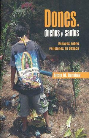 DONES DUEÑOS Y SANTOS. ENSAYOS SOBRE RELIGIONES EN OAXACA
